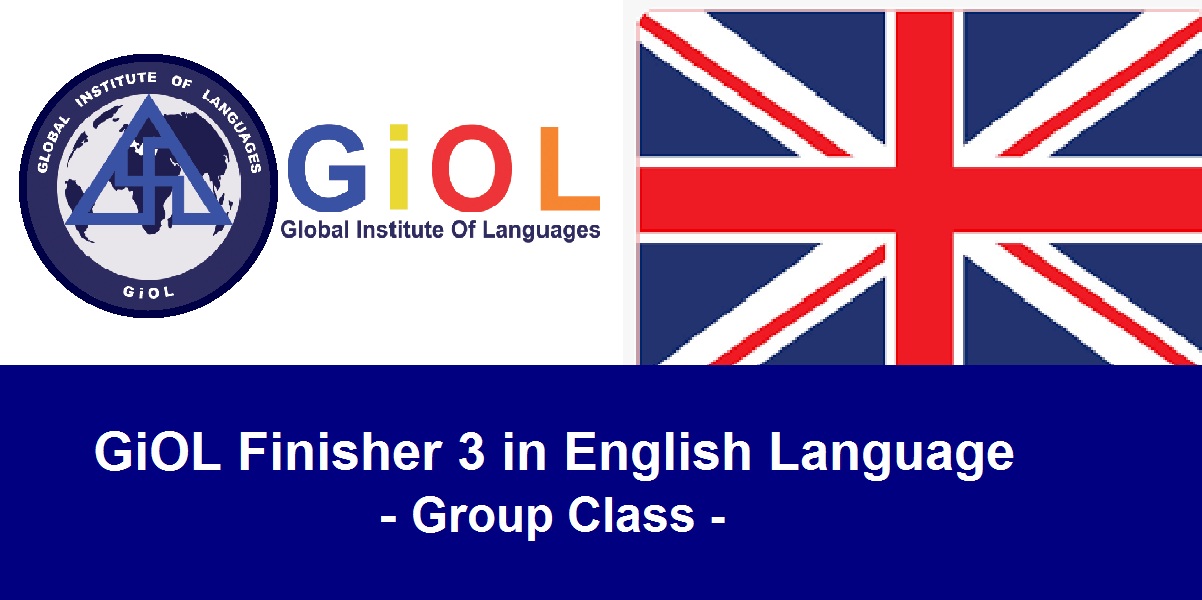 GiOL  Finisher 3 in English Language - Group Class